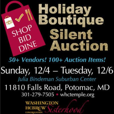 Washington Hebrew Congregation Holiday Boutique Silent Auction: http://www.whctemple.org/groups-and-activities/adult-groups/sisterhood