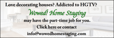 To learn about a part-time job at Wowed! Home Staging, email info@wowedhomestaging.com