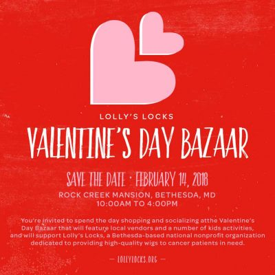 Lolly's Locks Valentine's Day Bazaar: https://lollyslocks.org/event/vday-bazaar/