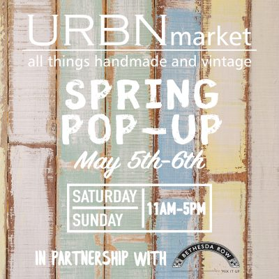 URBNmarket spring pop-up at Bethesda Row: http://www.urbnmarket.com